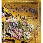 Stitching pretty: 101 lovely cross-stitch…