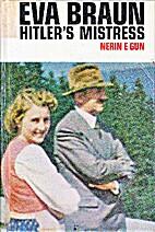 Eva Braun: Hitler's mistress by Nerin E. Gun