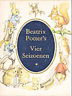Beatrix Potter's vier seizoenen by Beatrix…