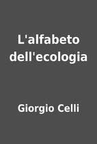 L'alfabeto dell'ecologia by Giorgio Celli