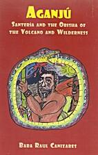 AGANJU; Santeria & the Orisha of the Volcano…