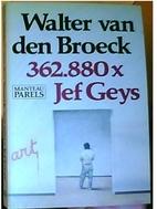 362.880 x Jef Geys een multiepel by Walter…
