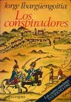 Los conspiradores by Jorge Ibargüengoitia