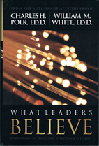 What Leaders Believe: Understanding…