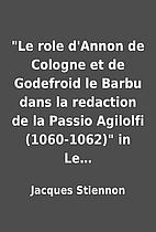 Le role d'Annon de Cologne et de Godefroid…