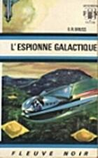 L'espionne galactique by B. R. Bruss