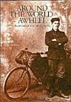 Around the World Awheel by Brian Kinsman