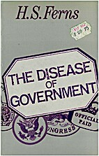 The Disease of Government by H. S. Ferns