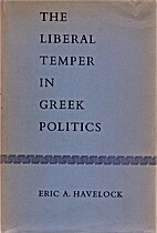 The Liberal Temper in Greek Politics by Eric…