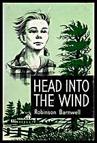 Head Into the Wind by Robinson Barnwell