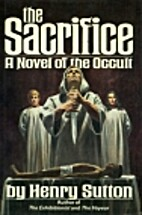 The Sacrifice by Henry Sutton