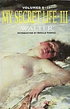 My Secret Life: v. 3 by Walter
