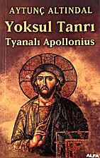 Yoksul Tanri Tyanali Apollonius by Aytunç…