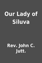 Our Lady of Siluva by Rev. John C. Jutt.