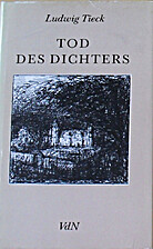 Tod des Dichters by Ludwig Tieck
