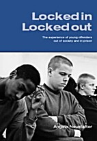 Locked in - locked out : the experience of…