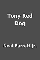 Tony Red Dog by Neal Barrett Jr.