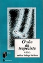 Vôo da Trapezista, O by Amilcar Bettega…