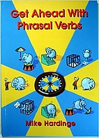 Get Ahead with Phrasal Verbs by Mike…
