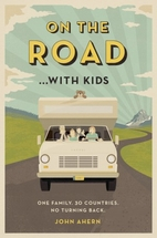 On the Road ... with Kids by John Ahern