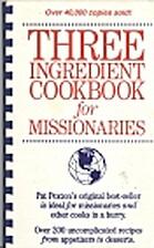 Three Ingredient Cookbook for Missionaries…