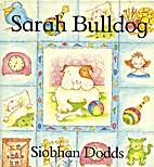Sarah Bulldog by Siobhan Dodds