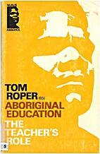 Aboriginal education : the teacher's…
