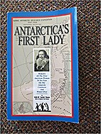 Antarctica's First Lady: Memoirs of the…