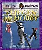 Vliegen als hobby by Ole Steen Hansen