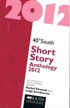 40 ̊ south short story anthology 2012 : the…
