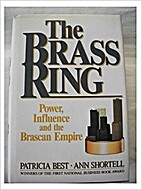 The Brass Ring: Power, Influence and the…
