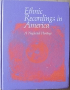 Ethnic recordings in America : a neglected…