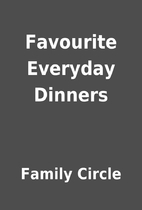 Favourite Everyday Dinners by Family Circle