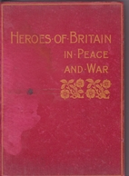 Heroes of Britain in peace and war by Edwin…