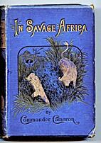 In Savage Africa by Verney Lovett Cameron