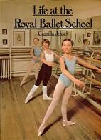 Life at the Royal Ballet School by Camilla…