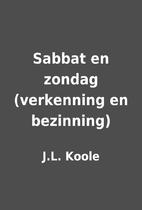 Sabbat en zondag (verkenning en bezinning)…