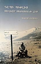 William Saroyan'la Bitlis'e Dogru by Bedros…