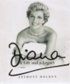 Diana, Her Life and Legacy by Anthony Holden