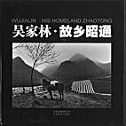 His Homeland Zhaotong by Wu Jialin