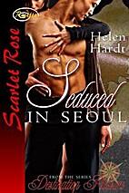 Seduced In Seoul by Helen Hardt