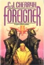 Foreigner by C. J. Cherryh