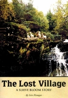 The Lost Village, A Slieve Bloom Story by…
