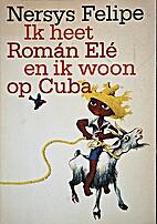Ik heet Román Elé en ik woon op Cuba by…