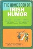 The Home Book of Irish Humor by John…