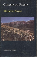 Colorado Flora: Western Slope by William A.…