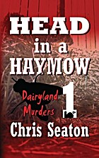 Head in a Haymow: Dairyland Murders Book 1…