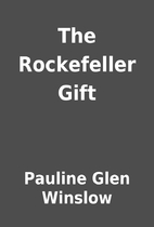 The Rockefeller Gift by Pauline Glen Winslow
