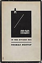 A Man in the Divided Sea by Thomas Merton