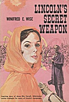 Lincoln's Secret Weapon by Winifred Esther…